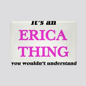 It's an Erica thing, you wouldn't Magnets