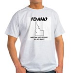 Funny Idaho Motto Ash Grey T-Shirt