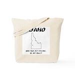 Funny Idaho Motto Tote Bag