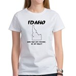 Funny Idaho Motto Women's T-Shirt