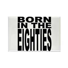 Born in the Eighties Rectangle Magnet (10 pack)