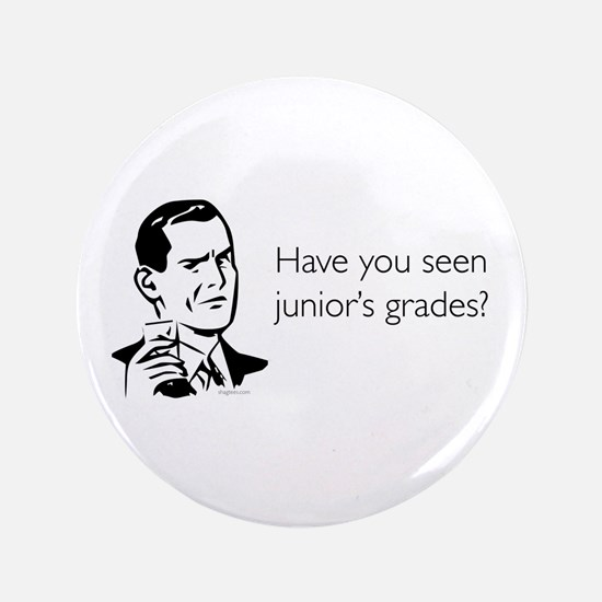"""Junior's Grades 3.5"""" Button"""