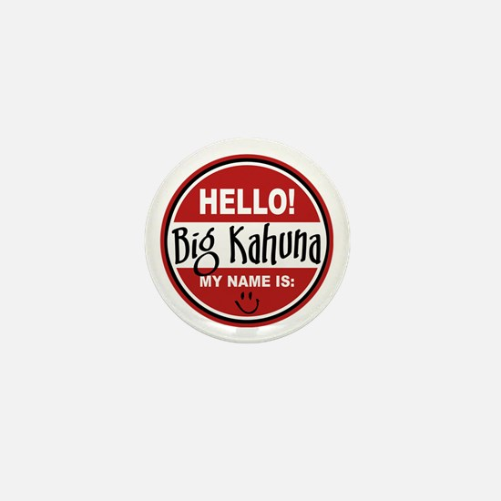 Hello My Name Is Big Kahuna Mini Button