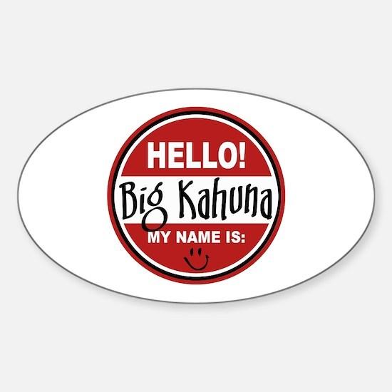 Hello My Name Is Big Kahuna Oval Decal