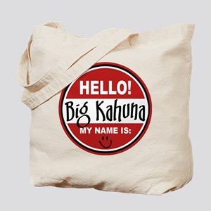 Hello My Name Is Big Kahuna Tote Bag