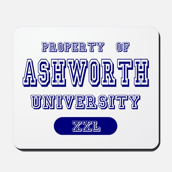 Property of Ashworth University Mousepad