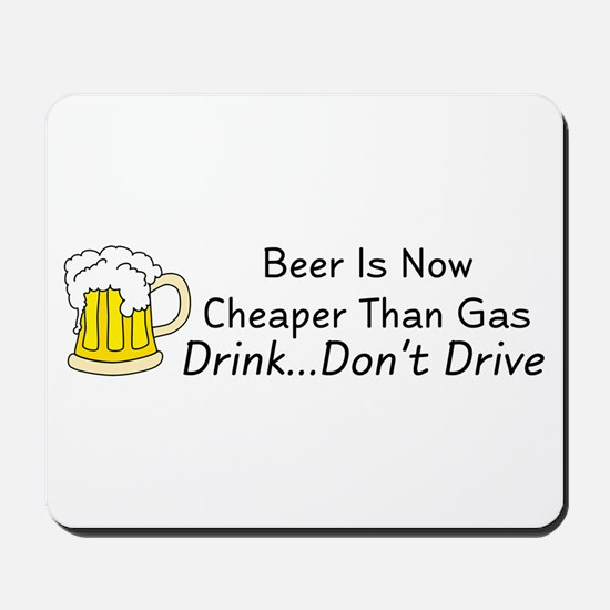 Beer is Now Cheaper Than Gas Mousepad