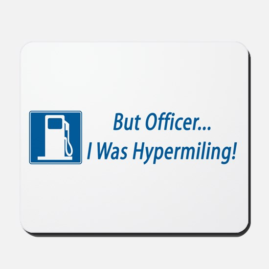 But Officer, I was Hypermiling! Mousepad