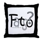 Fatso? Body Image Throw Pillow