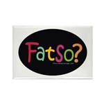 Fatso III Body Image Rectangle Magnet (10 pack)
