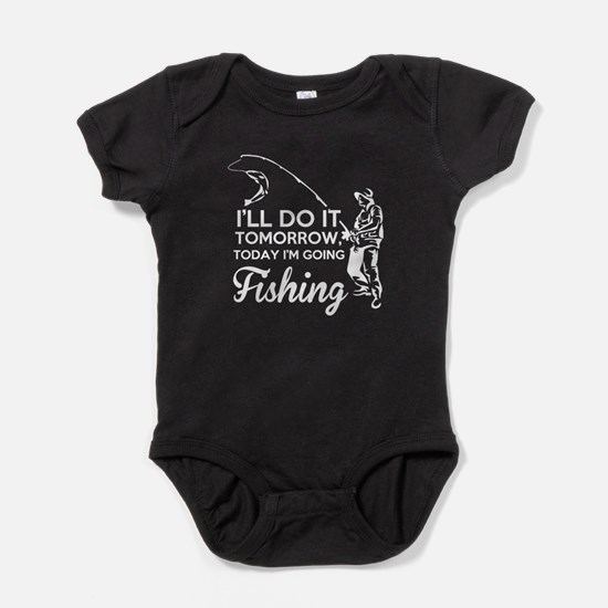 Today I'm Going Fishing T Shirt Body Suit