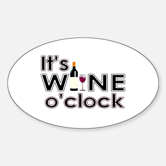 It's Wine O'Clock Sticker (Oval)
