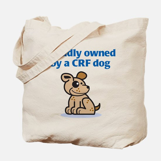 Proudly Owned (CRF Dog) Tote Bag