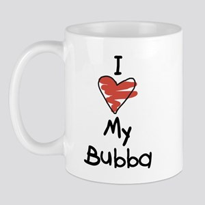 I Love My Bubba Mug