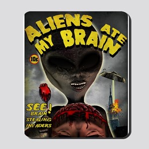 Aliens Ate My Brain Mousepad