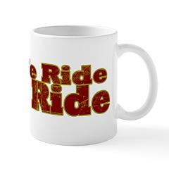 We Ride, We Ride...Bikes Mug