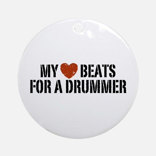 My Heart Beats for a Drummer Ornament (Round)