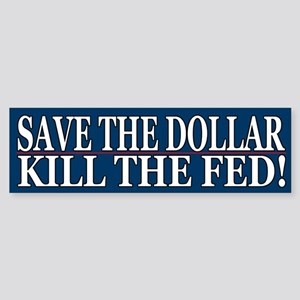 Save The Dollar Kill The Fed