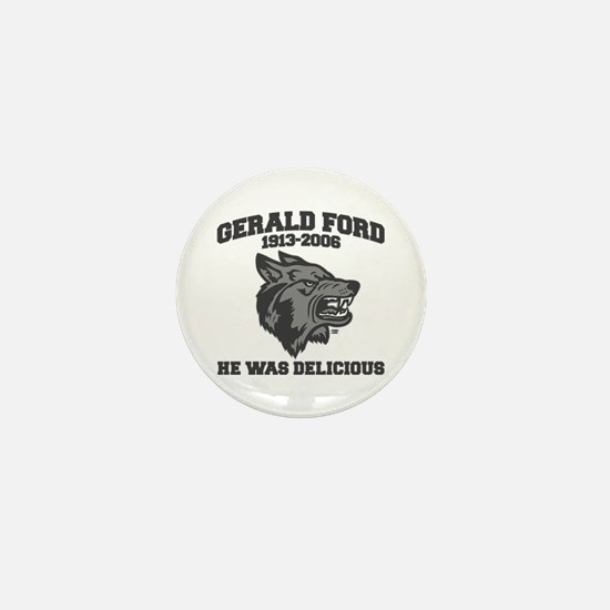 gerald ford eaten by wolves Mini Button
