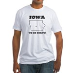 Funny Iowa Motto Fitted T-Shirt
