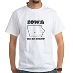 Funny Iowa Motto White T-Shirt