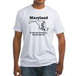 Funny Maryland Motto Fitted T-Shirt