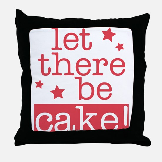 Let There Be Cake! Throw Pillow