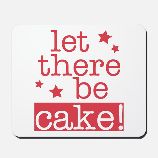 Let There Be Cake! Mousepad