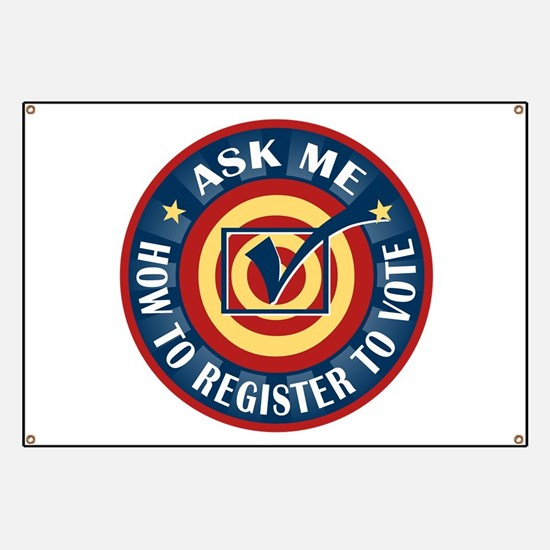 Ask me how to register to Vote Banner