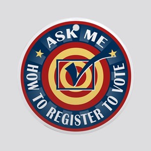 Ask me how to register to Vote Ornament (Round)