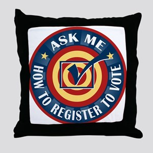 Ask me how to register to Vote Throw Pillow