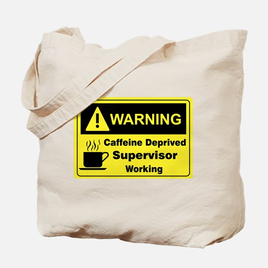 Caffeine Warning Supervisor Tote Bag