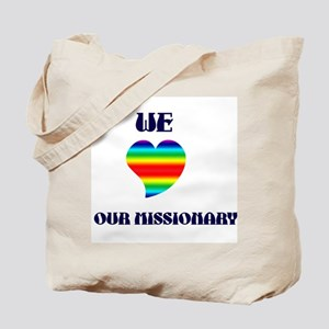 WE LOVE OUR MISSIONARY Tote Bag