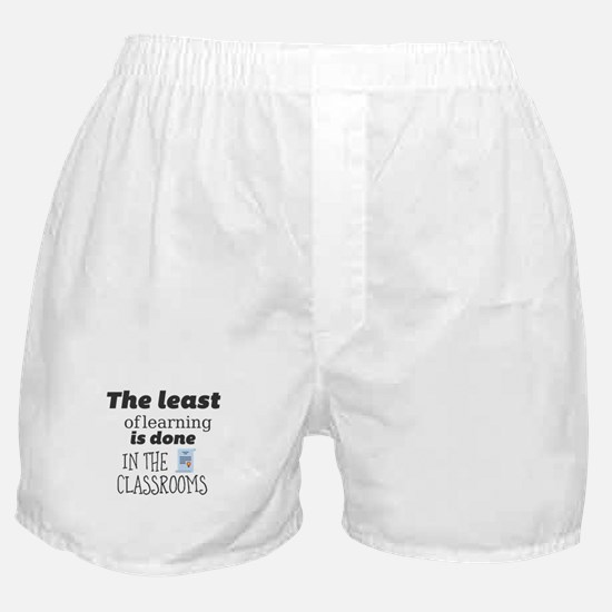 The least of learning is done in the Boxer Shorts