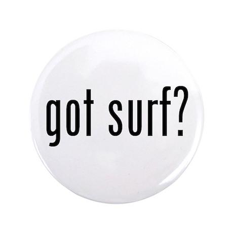 "got surf? 3.5"" Button"