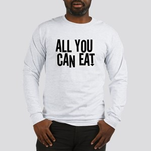 All You Can Eat Long Sleeve T-Shirt