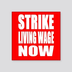 Strike Living Wage Now Sticker