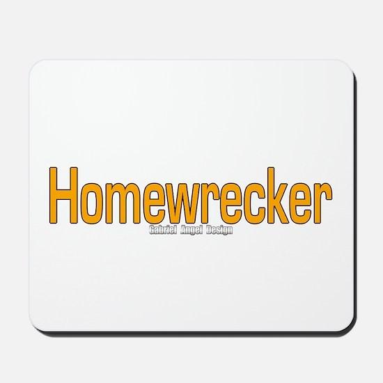 Homewrecker Mousepad