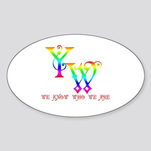 YW-WE KNOW WHO WE ARE Oval Sticker