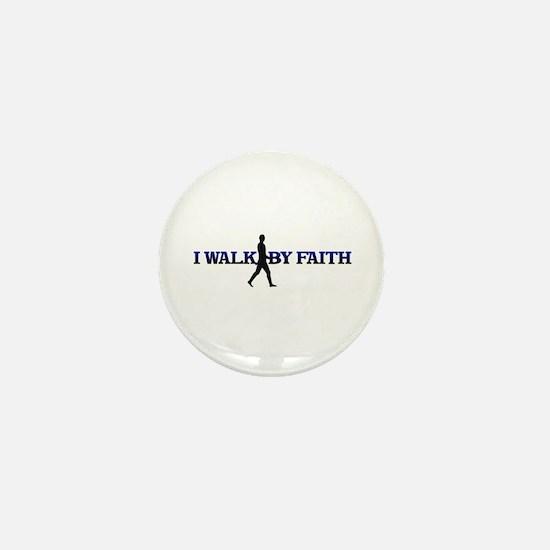 I WALK BY FAITH Mini Button