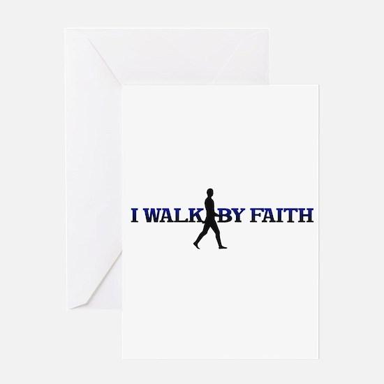 I WALK BY FAITH Greeting Card