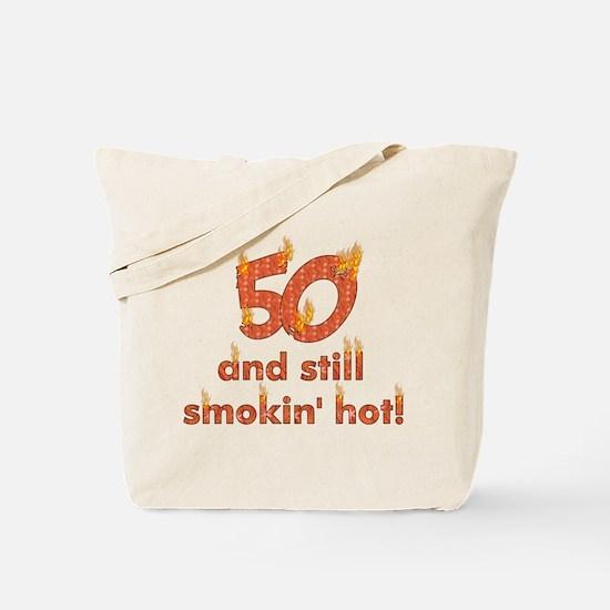 Hot Smokin' and Fifty Tote Bag