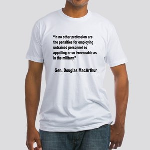 MacArthur Untrained Personnel Quote Fitted T-Shirt