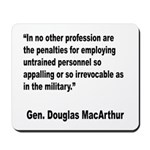 MacArthur Untrained Personnel Quote Mousepad