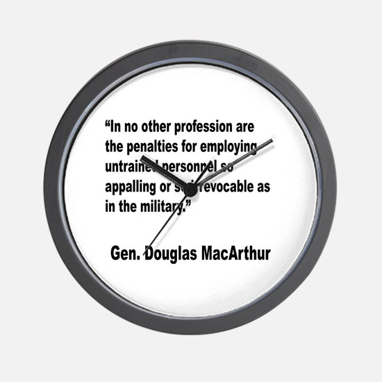 MacArthur Untrained Personnel Quote Wall Clock
