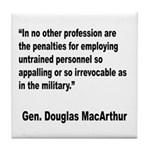 MacArthur Untrained Personnel Quote Tile Coaster