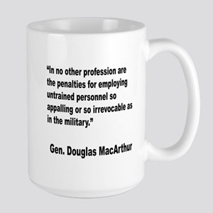 MacArthur Untrained Personnel Quote Large Mug