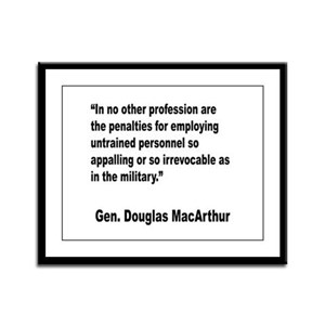 MacArthur Untrained Personnel Quote Framed Panel P
