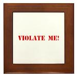 Violate Me! Framed Tile