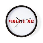 Violate Me! Wall Clock